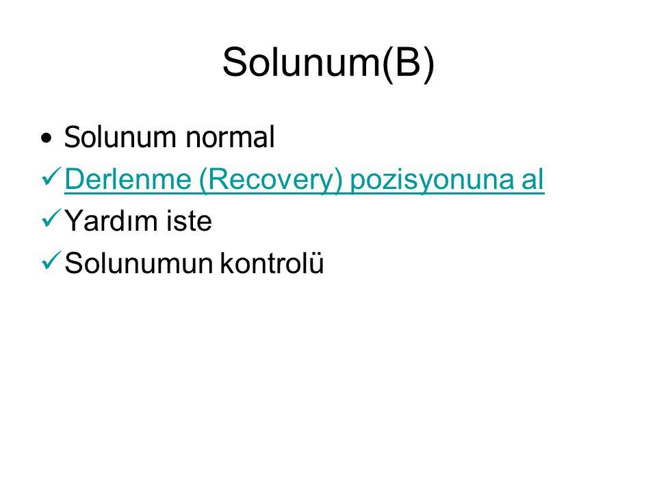 Solunum(B) Solunum normal Derlenme (Recovery) pozisyonuna al