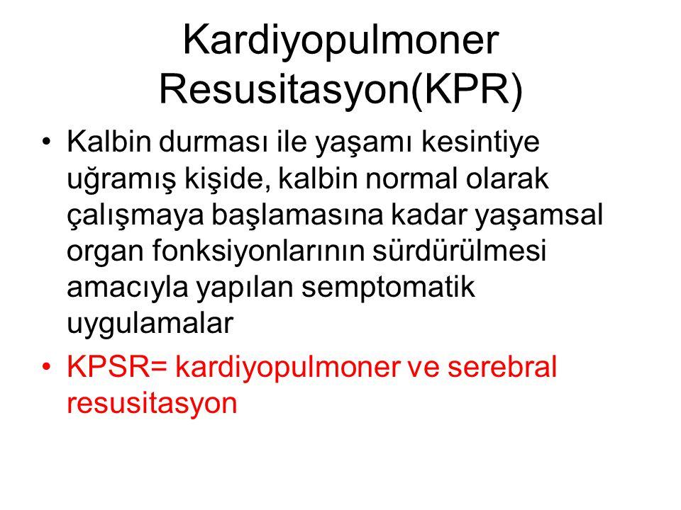 Kardiyopulmoner Resusitasyon(KPR)