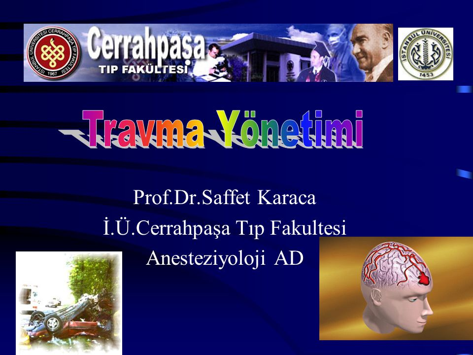 Prof.Dr.Saffet Karaca İ.Ü.Cerrahpaşa Tıp Fakultesi Anesteziyoloji AD