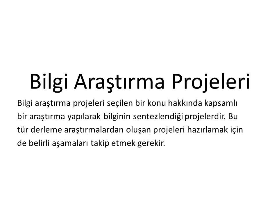 Bilgi Araştırma Projeleri