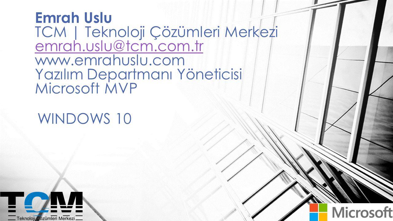Emrah Uslu TCM | Teknoloji Çözümleri Merkezi emrah. uslu@tcm. com