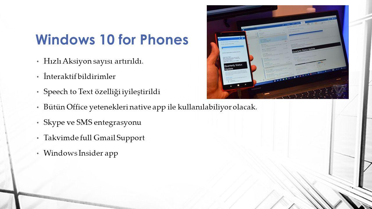 Windows 10 for Phones Hızlı Aksiyon sayısı artırıldı.