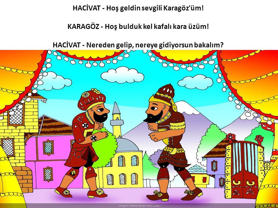 HACİVAT - Hoş geldin sevgili Karagöz üm
