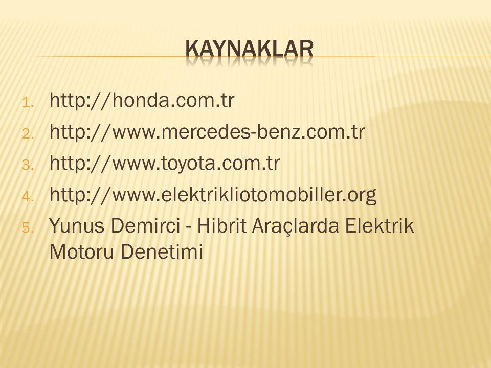 KAYNAKLAR http://honda.com.tr http://www.mercedes-benz.com.tr