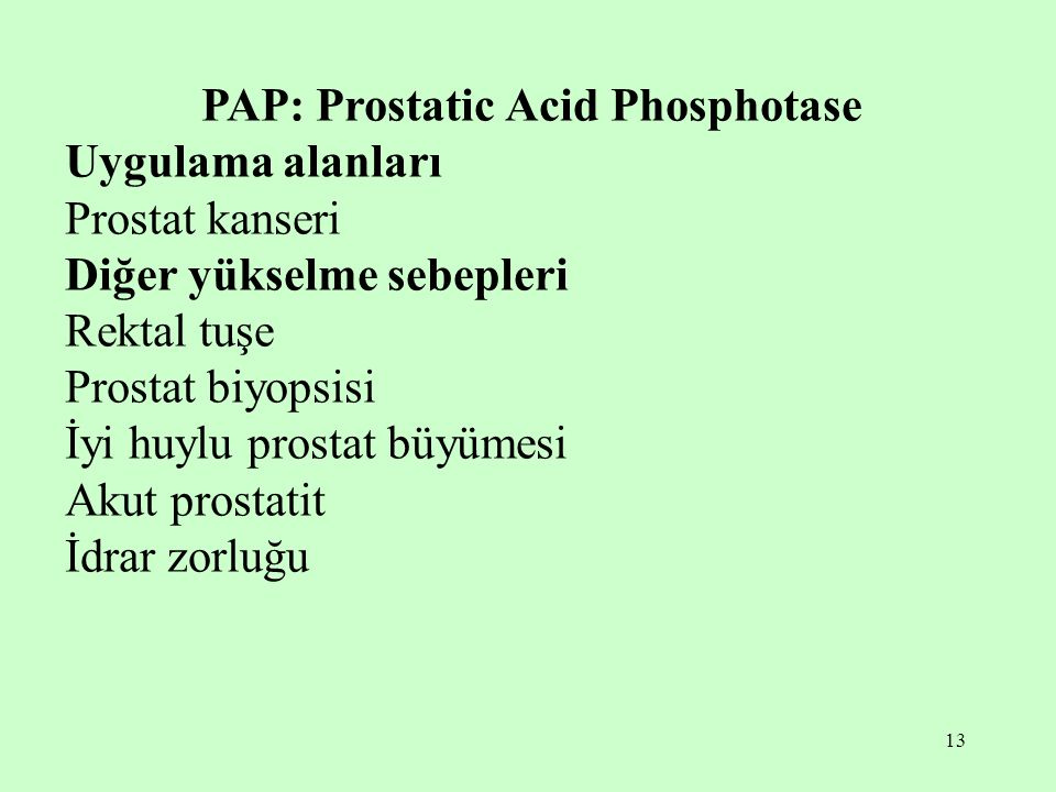 PAP: Prostatic Acid Phosphotase