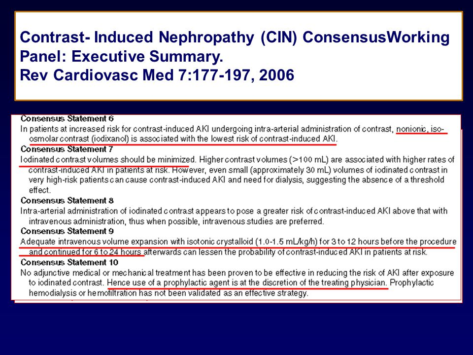 Contrast- Induced Nephropathy (CIN) ConsensusWorking Panel: Executive Summary.