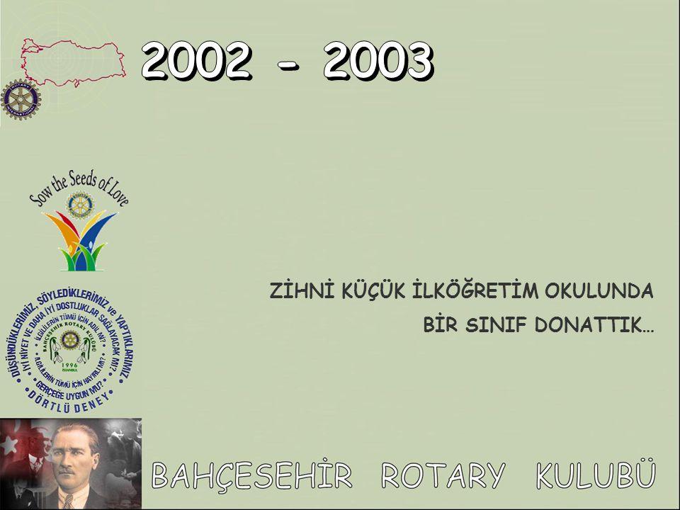 2002 - 2003 ZİHNİ KÜÇÜK İLKÖĞRETİM OKULUNDA BİR SINIF DONATTIK…