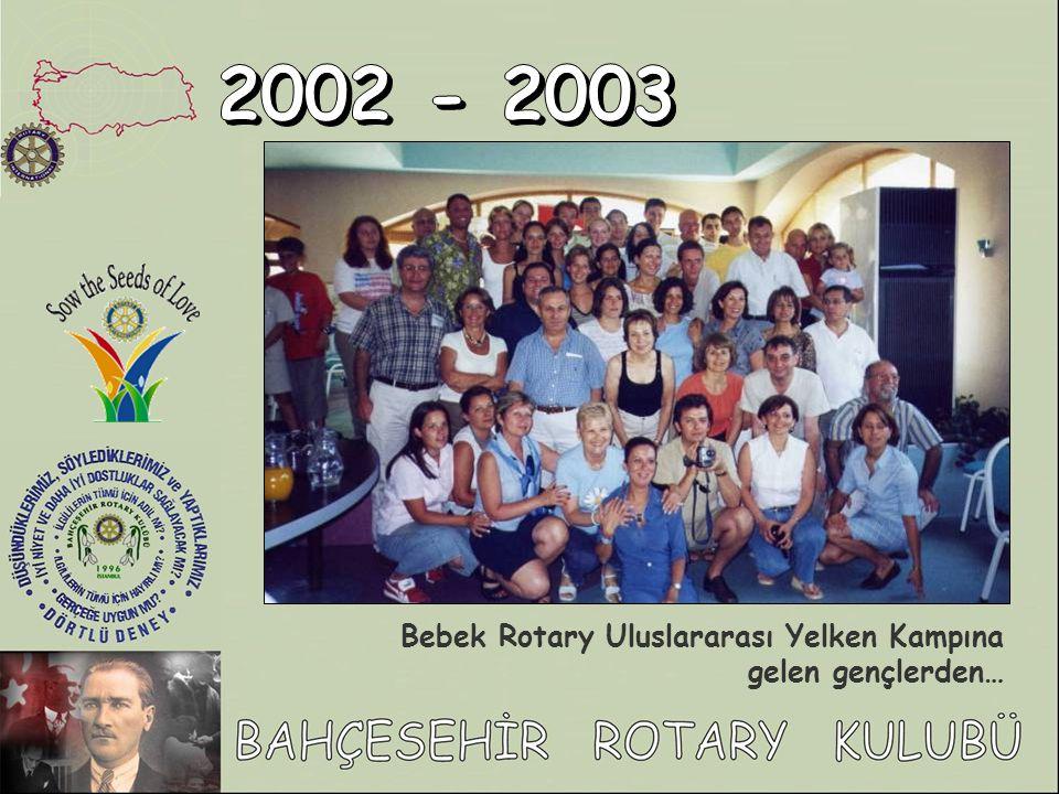 2002 - 2003 Bebek Rotary Uluslararası Yelken Kampına gelen gençlerden…