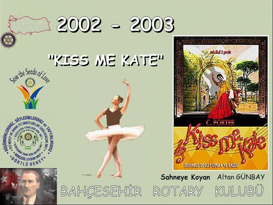 2002 - 2003 KISS ME KATE Sahneye Koyan Altan GÜNBAY