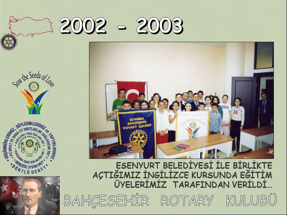 2002 - 2003 ESENYURT BELEDİYESİ İLE BİRLİKTE AÇTIĞIMIZ İNGİLİZCE KURSUNDA EĞİTİM ÜYELERİMİZ TARAFINDAN VERİLDİ…