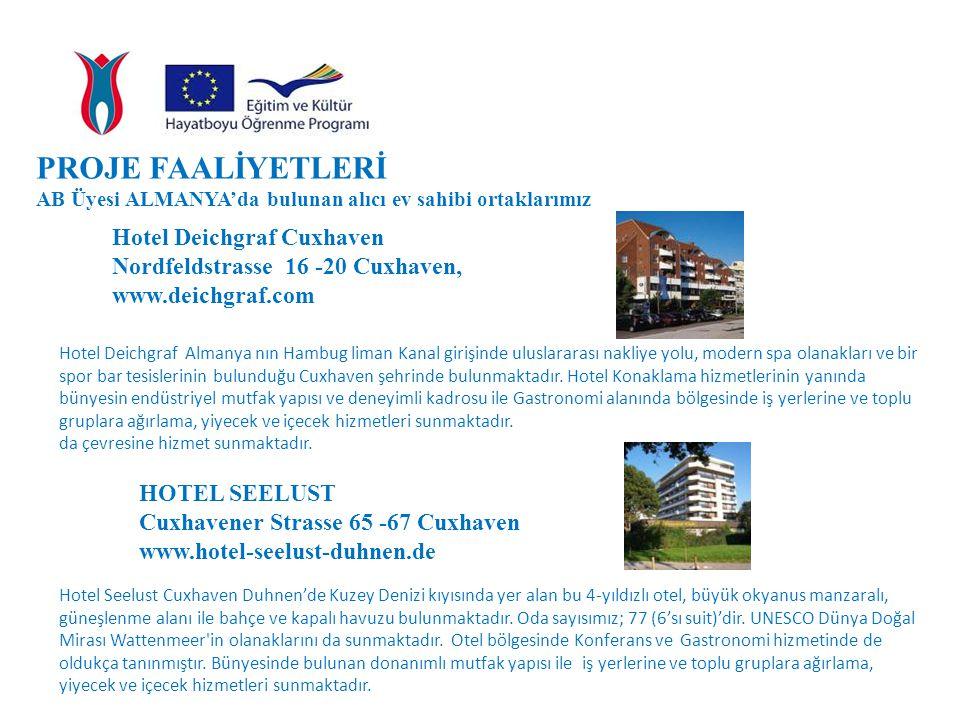 PROJE FAALİYETLERİ Hotel Deichgraf Cuxhaven