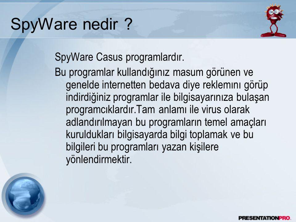 SpyWare nedir SpyWare Casus programlardır.