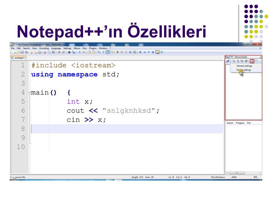 Notepad++'ın Özellikleri