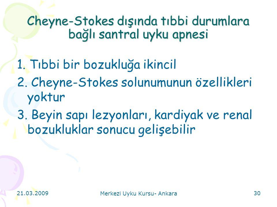Cheyne-Stokes dışında tıbbi durumlara bağlı santral uyku apnesi