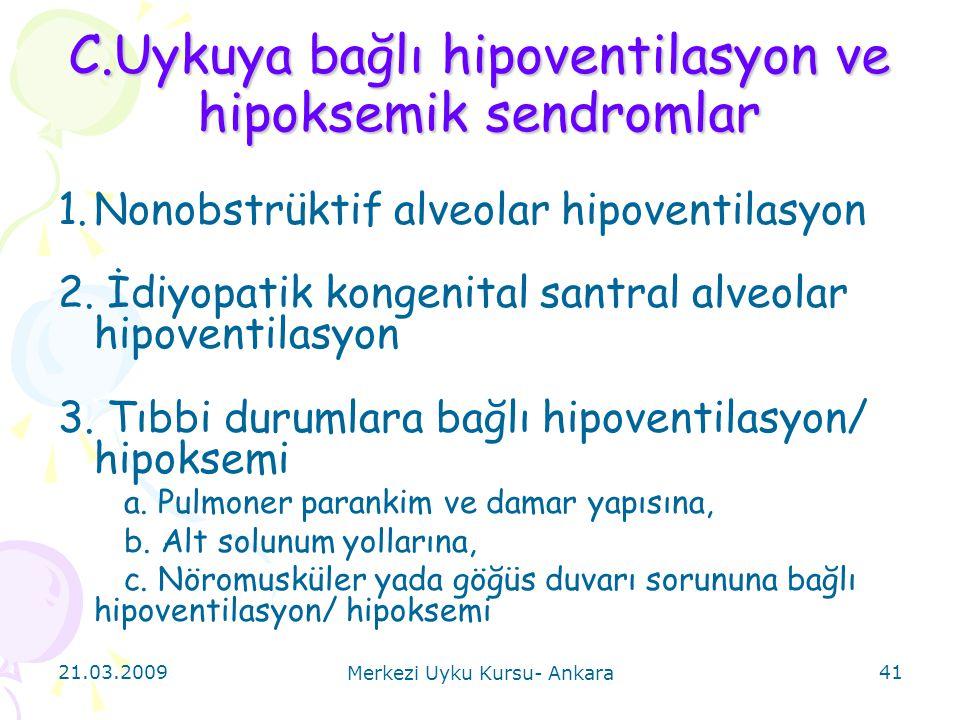 C.Uykuya bağlı hipoventilasyon ve hipoksemik sendromlar