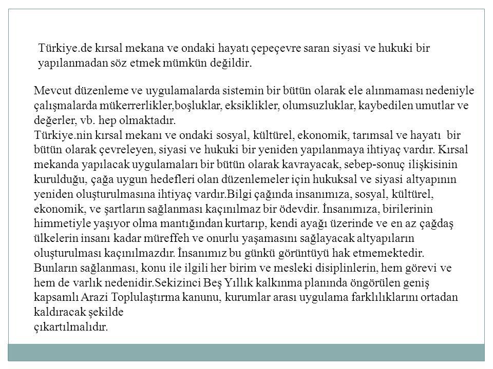 Türkiye.de kırsal mekana ve ondaki hayatı çepeçevre saran siyasi ve hukuki bir