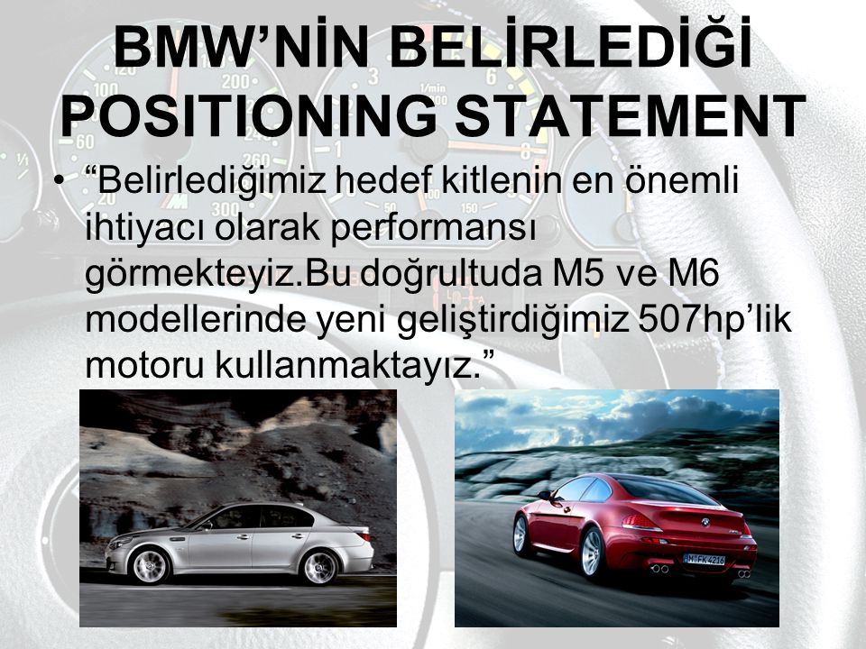 BMW'NİN BELİRLEDİĞİ POSITIONING STATEMENT