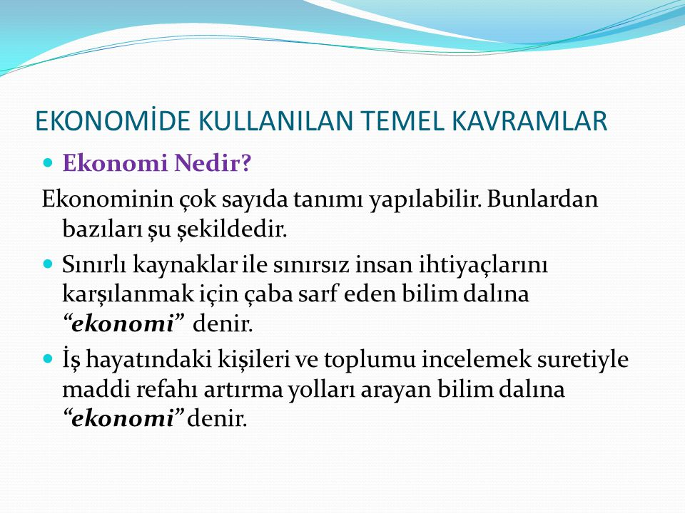 EKONOMİDE KULLANILAN TEMEL KAVRAMLAR