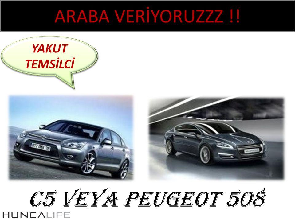 ARABA VERİYORUZZZ !! YAKUT TEMSİLCİ C5 VEYA PEUGEOT 508