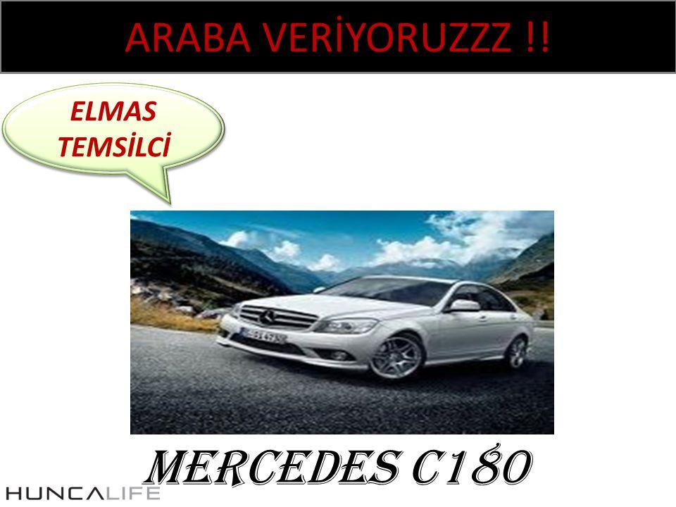 ARABA VERİYORUZZZ !! ELMAS TEMSİLCİ MERCEDES C180