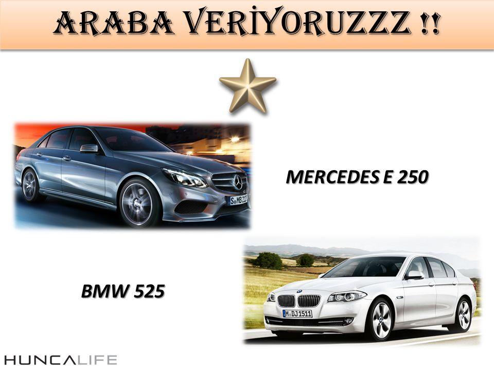 ARABA VERİYORUZZZ !! MERCEDES E 250 BMW 525