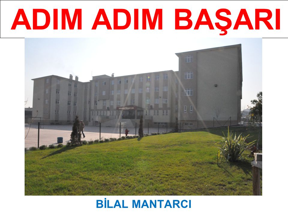 ADIM ADIM BAŞARI BİLAL MANTARCI