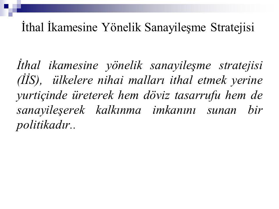 İthal İkamesine Yönelik Sanayileşme Stratejisi