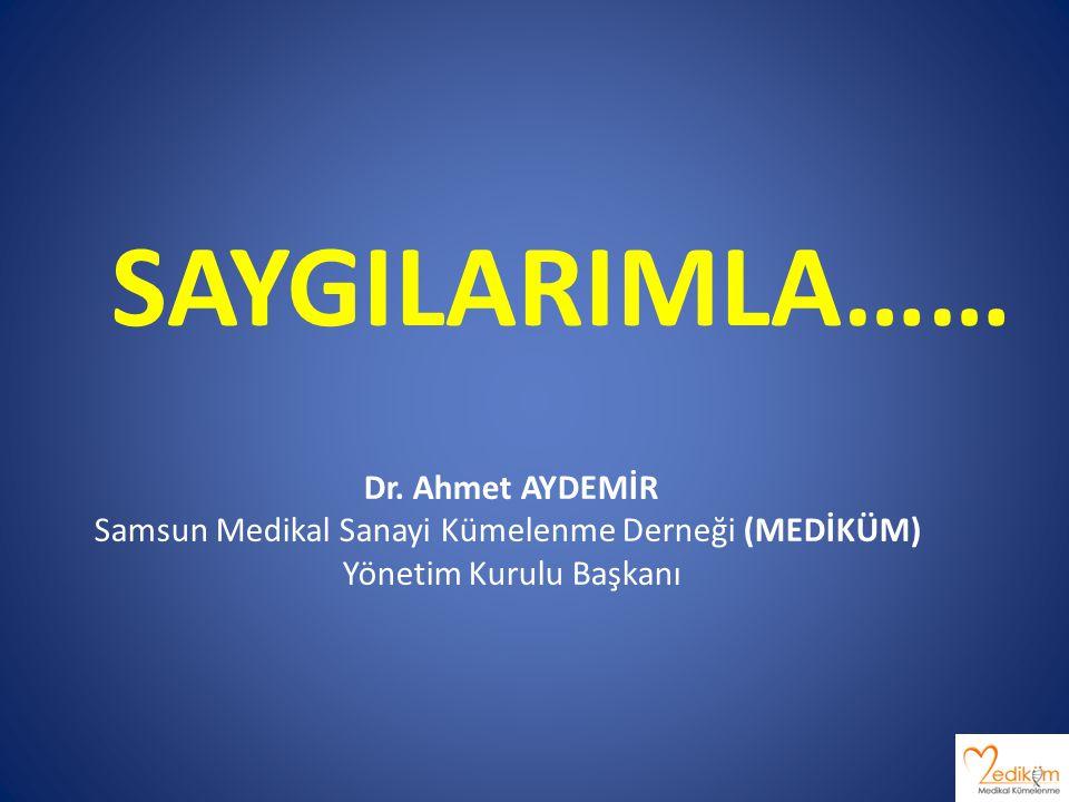 SAYGILARIMLA…… Dr. Ahmet AYDEMİR