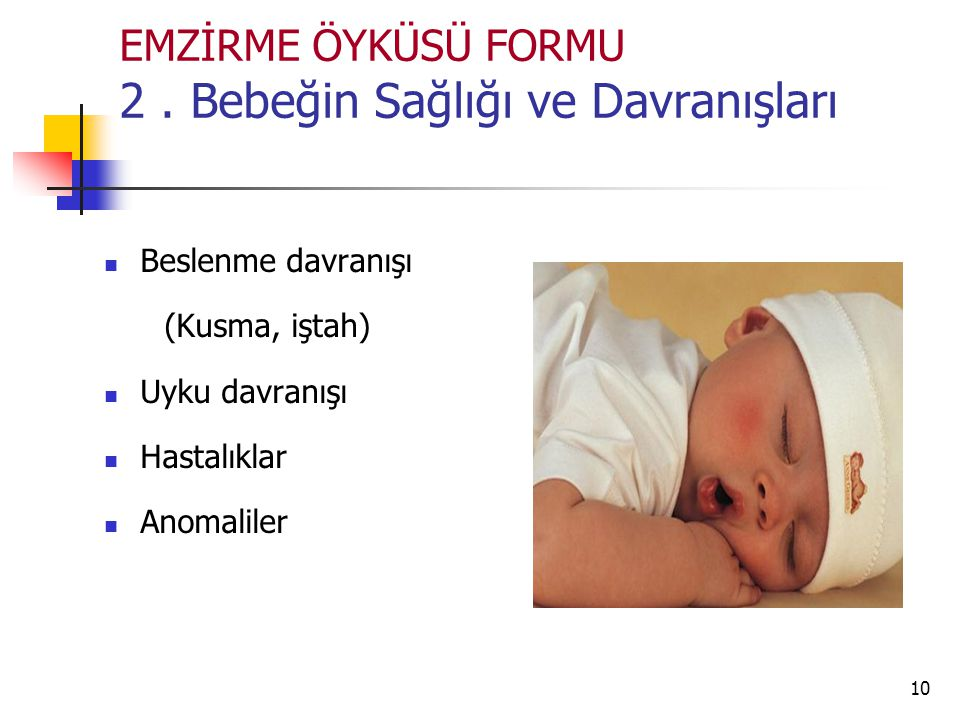 EMZİRME ÖYKÜSÜ FORMU 2 . Bebeğin Sağlığı ve Davranışları