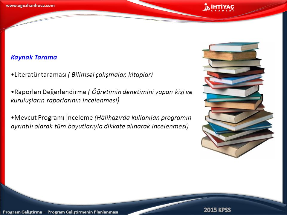 Kaynak Tarama Literatür taraması ( Bilimsel çalışmalar, kitaplar)