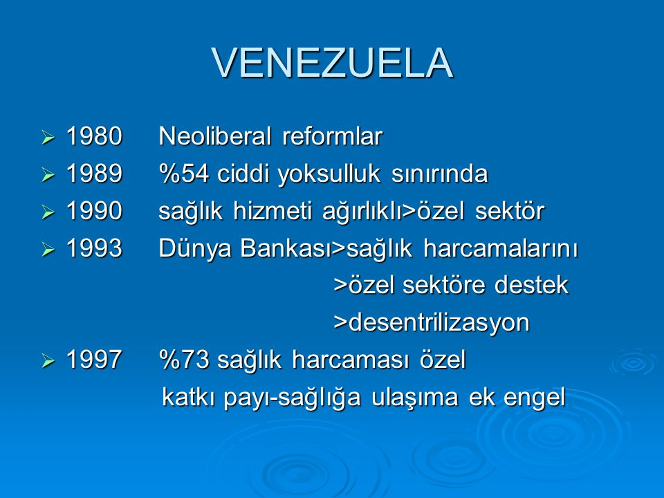 VENEZUELA 1980 Neoliberal reformlar 1989 %54 ciddi yoksulluk sınırında