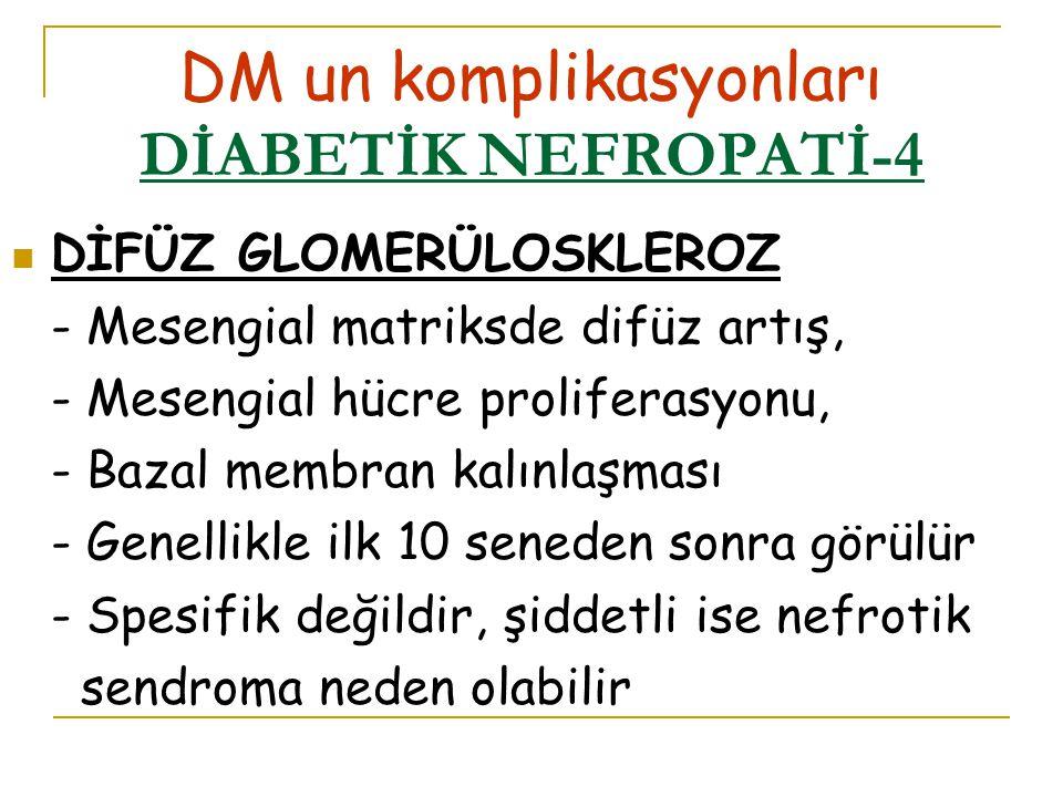 DM un komplikasyonları DİABETİK NEFROPATİ-4