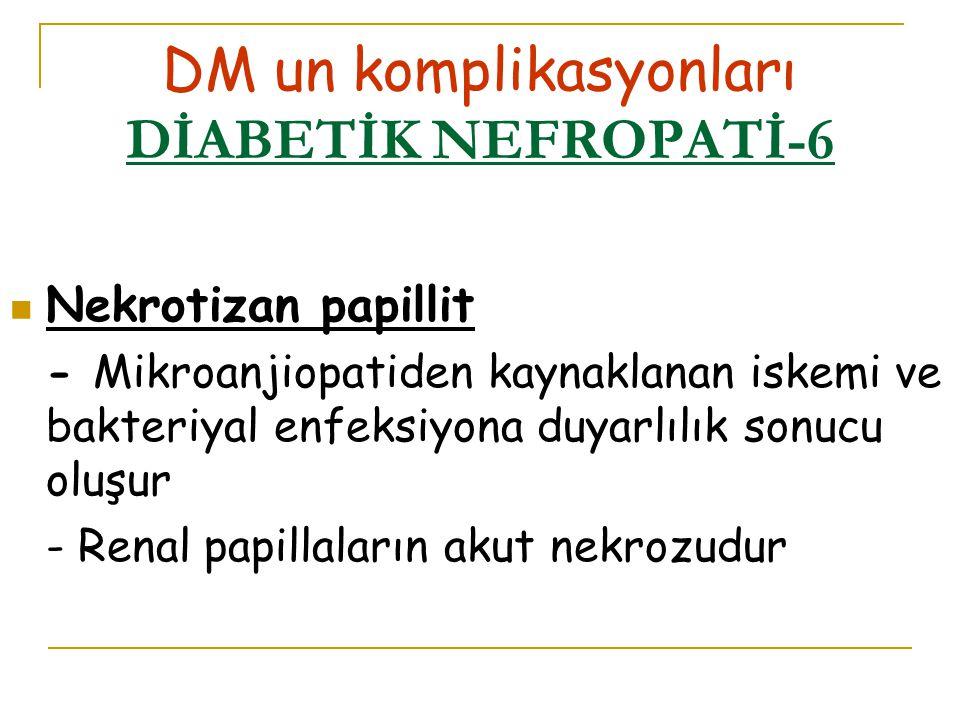 DM un komplikasyonları DİABETİK NEFROPATİ-6