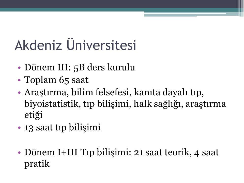 Akdeniz Üniversitesi Dönem III: 5B ders kurulu Toplam 65 saat