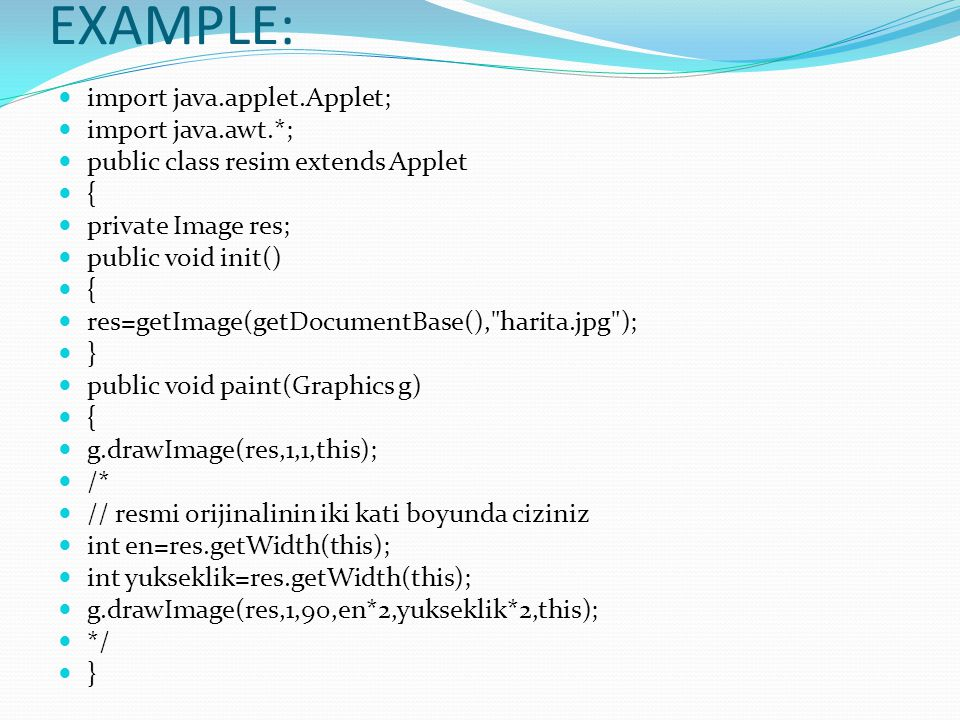 EXAMPLE: import java.applet.Applet; import java.awt.*;