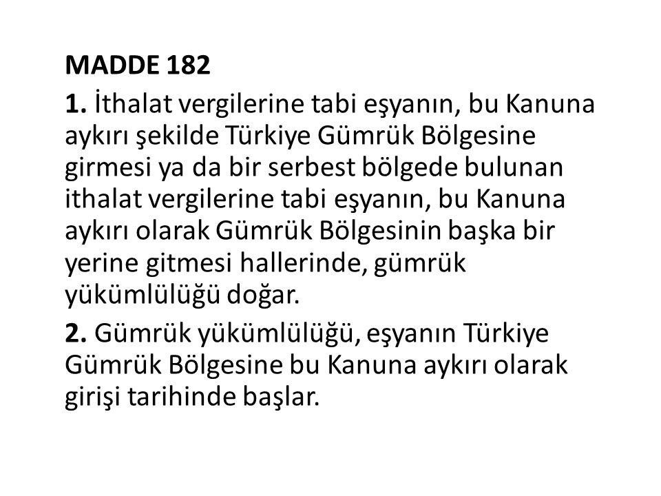 MADDE 182 1.