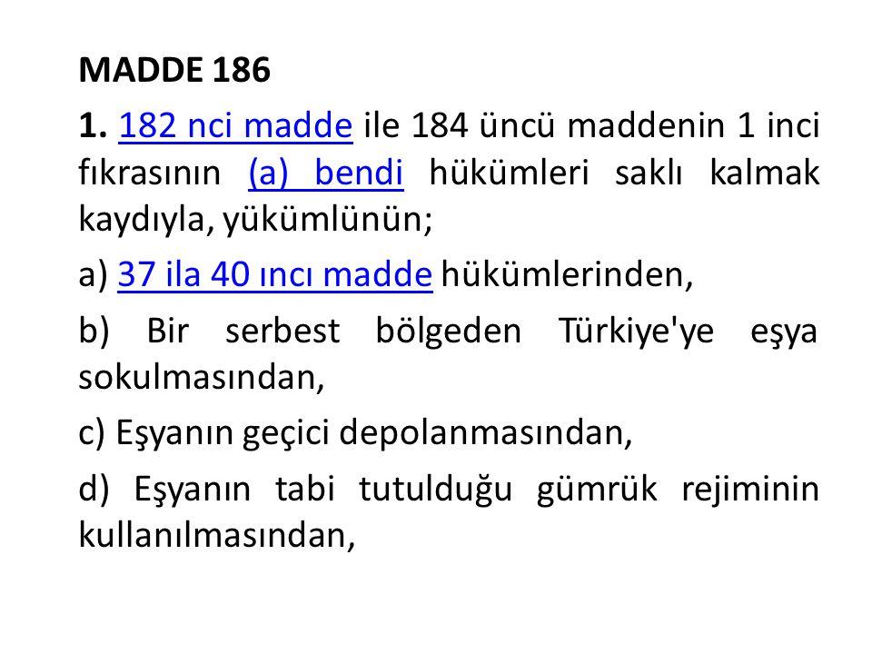 MADDE 186 1.