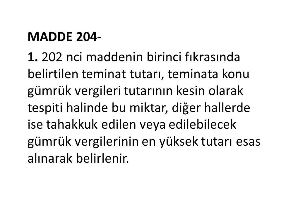MADDE 204- 1.