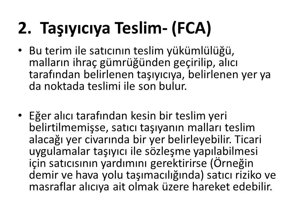 2. Taşıyıcıya Teslim- (FCA)