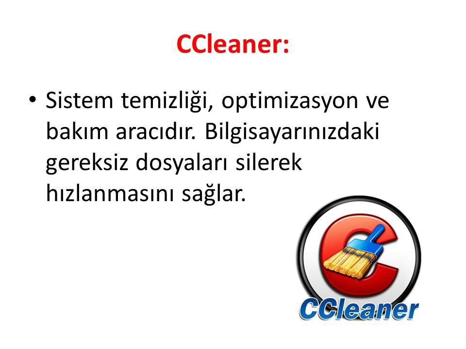 CCleaner: Sistem temizliği, optimizasyon ve bakım aracıdır.