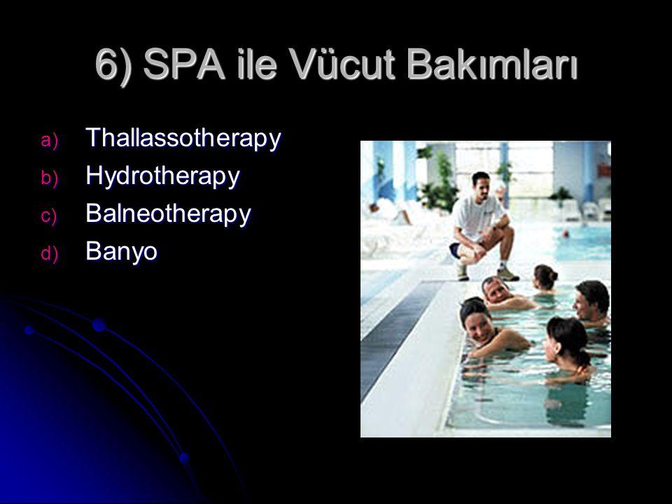 6) SPA ile Vücut Bakımları