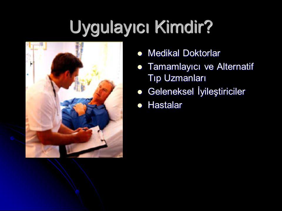 Uygulayıcı Kimdir Medikal Doktorlar