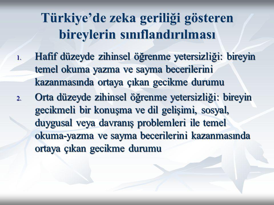 Türkiye'de zeka geriliği gösteren bireylerin sınıflandırılması