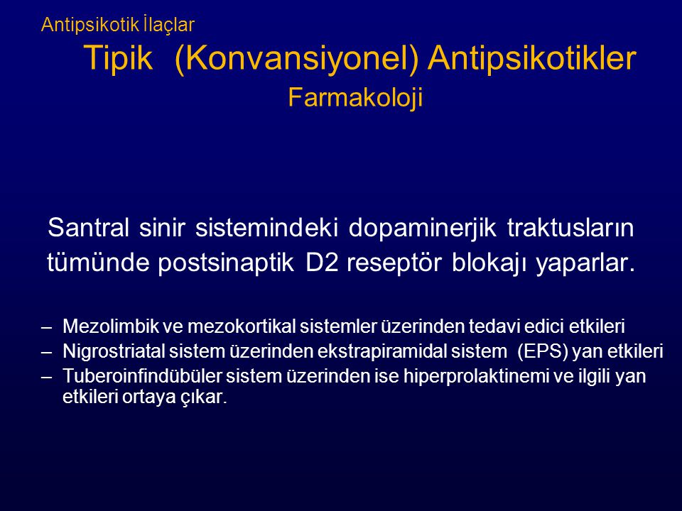 Antipsikotik İlaçlar Tipik (Konvansiyonel) Antipsikotikler Farmakoloji