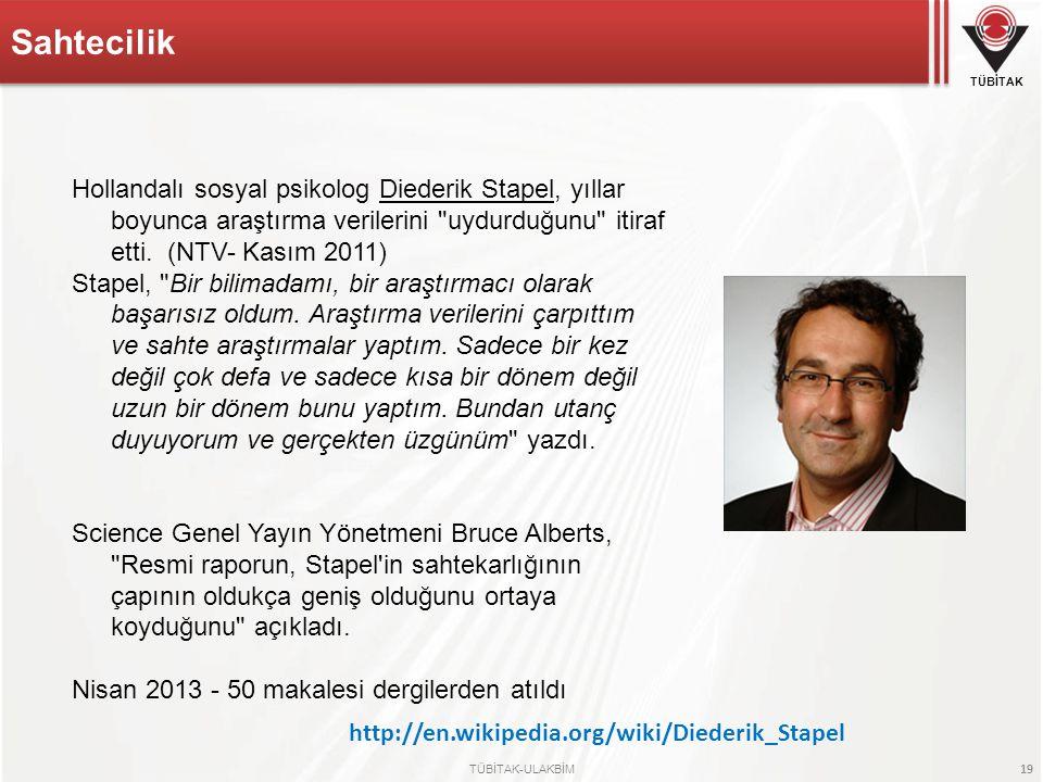 Sahtecilik Hollandalı sosyal psikolog Diederik Stapel, yıllar boyunca araştırma verilerini uydurduğunu itiraf etti. (NTV- Kasım 2011)