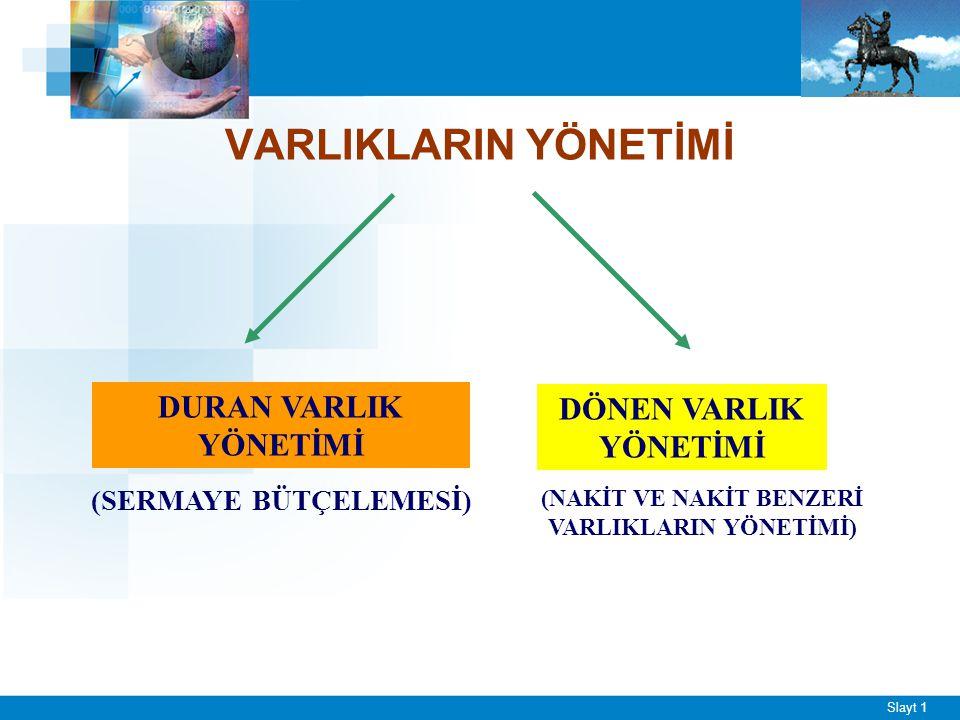 I - DURAN VARLIKLARIN YÖNETİMİ