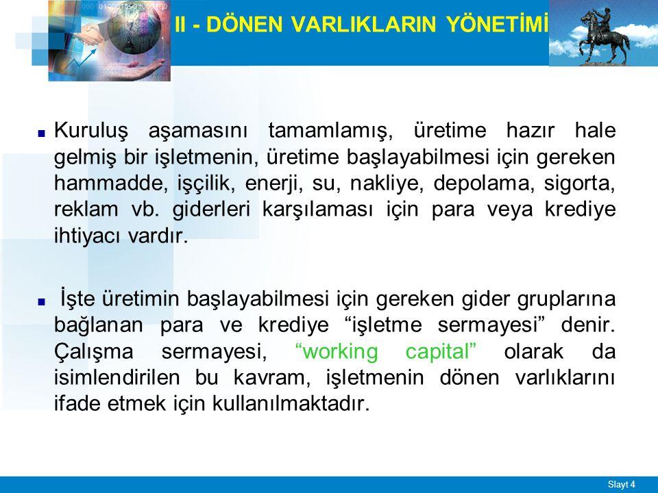 İŞLETME SERMAYESİ KAPSAMINDA;