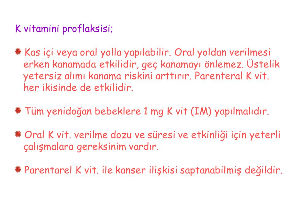 K vitamini proflaksisi;
