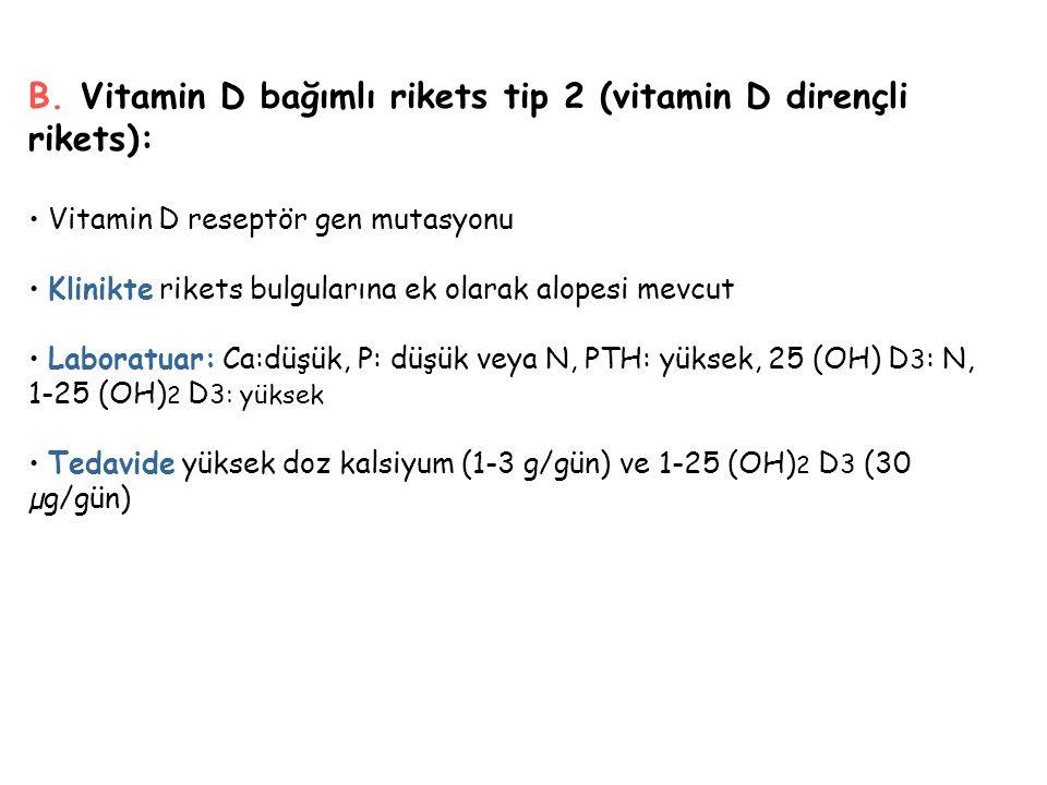 B. Vitamin D bağımlı rikets tip 2 (vitamin D dirençli rikets):
