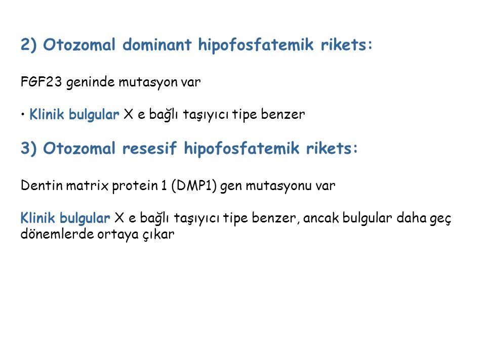 2) Otozomal dominant hipofosfatemik rikets:
